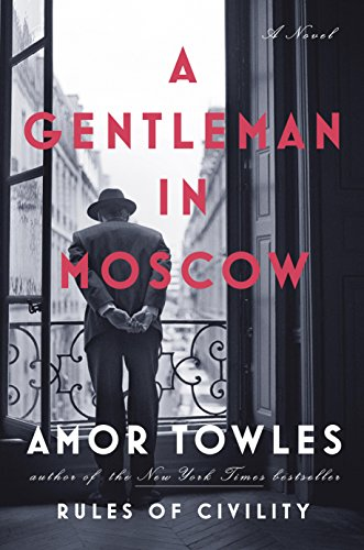 A Gentleman in Moscow, a novel by Amor Towles