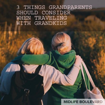 3 Things Grandparents Should Consider When Traveling With Grandkids