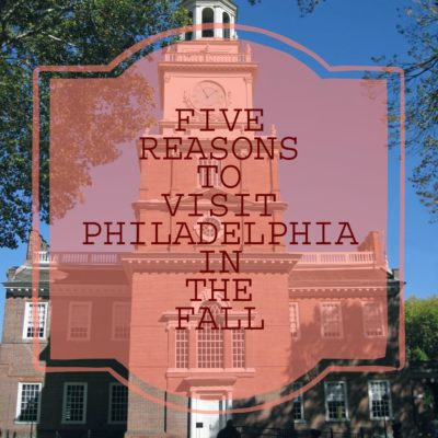 Five Reasons to Visit Philadelphia in the Fall