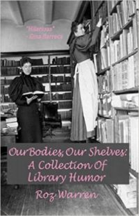 Our Bodies, Our Shelves by Roz Warren
