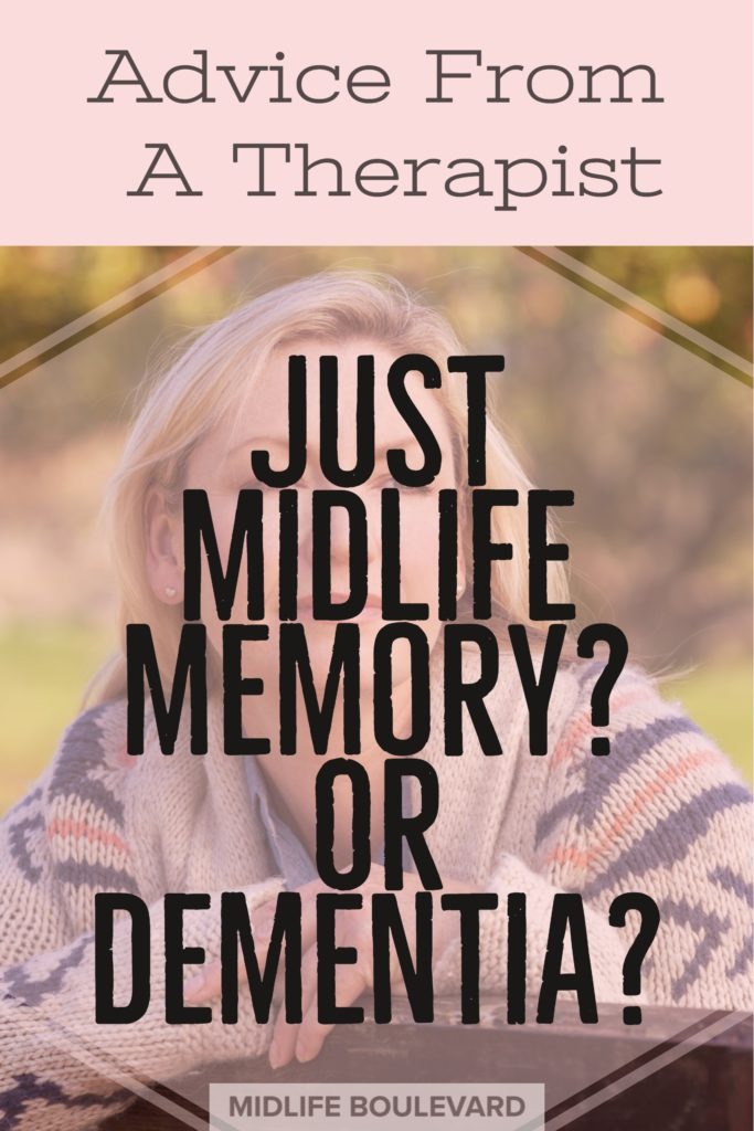 How to tell if it's normal memory loss over fifty or from being near menopause, or if it's dementia. Advice from a therapist.