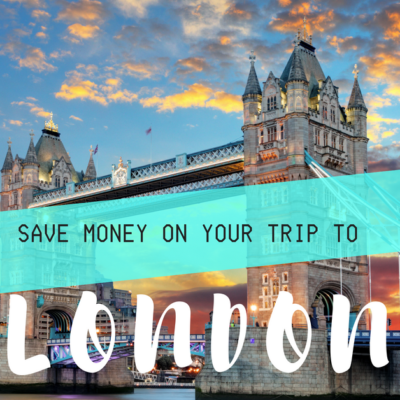 Four Ways to Make a Visit to London More Affordable