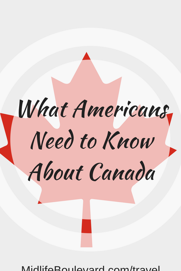 What Americans need to know about Canada